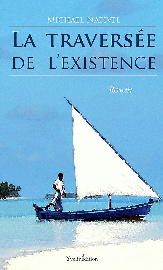 LA TRAVERSÉE DE L'EXISTENCE premier livre de Michael Nativel